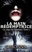 La Saga de Valdrake, Tome 1 : La Main rédemptrice