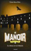 Le Manoir - Saison 2 : L'Exil, Tome 6 : Le Château de la révélation