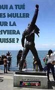 Qui a tué les Muller sur la Riviera Suisse ?