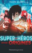 Super-Héros, Épisode 1 : Origines