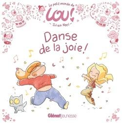 Couverture de Le petit monde de Lou - Danse de la joie !