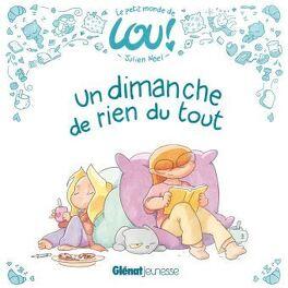 Couverture du livre : Le petit monde de Lou - Un dimanche de rien du tout