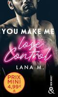 Make Me Love You, Tome 1 : You Make Me Lose Control