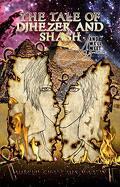 The Tale of Djhezer and Shash