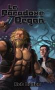 Conspirations Galactiques, Tome 3 : The Degan Paradox