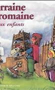 La lorraine gallo-romaine racontée aux enfants