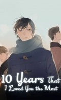 The 10 years where I loved you the most