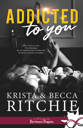 Couverture du livre : Addictions, Tome 1 : Addicted to You