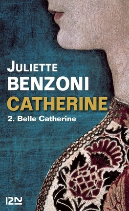 Couverture du livre : Catherine, tome 3 : Belle Catherine