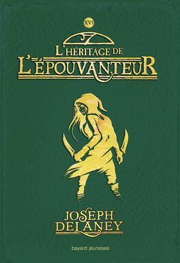 Couverture du livre : L'Épouvanteur, Tome 16 : L'Héritage de l'Épouvanteur