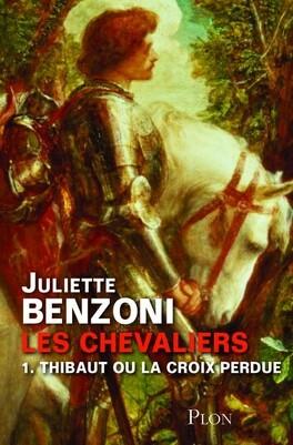 Couverture du livre : Les Chevaliers, tome 1 : Thibaut ou La croix perdue