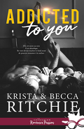 Addictions, Tome 1 : Addicted to You