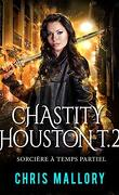 Chastity Houston, Tome 2 : Sorcière à temps partiel