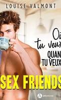 Sex Friends - Où tu veux, quand tu veux !