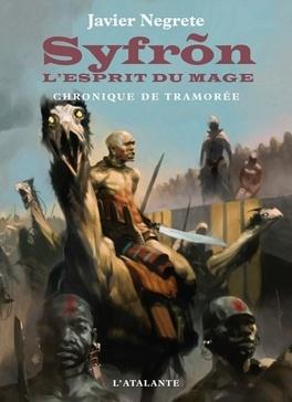 Couverture du livre : Chronique de Tramorée, Livre 2 : Syfrõn, l'esprit du mage