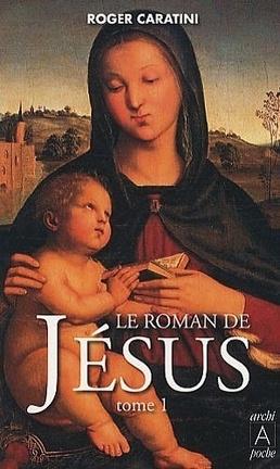 Couverture du livre : Le roman de Jésus, Tome 1 : De Bethléem à Cana