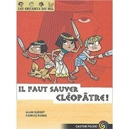 Couverture du livre : Les Enfants du Nil, tome 1 : Il faut sauver Cléopâtre !