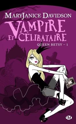 Couverture du livre : Queen Betsy, Tome 1 : Vampire et Célibataire