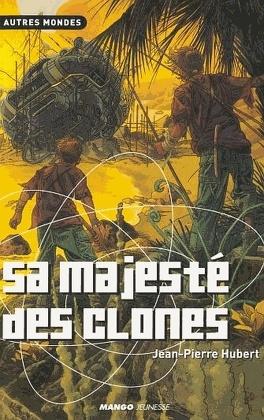 Couverture du livre : Sa majesté des clones