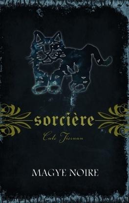 Couverture du livre : Sorcière, Tome 4 : Magye noire