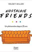 Nostalgie friends