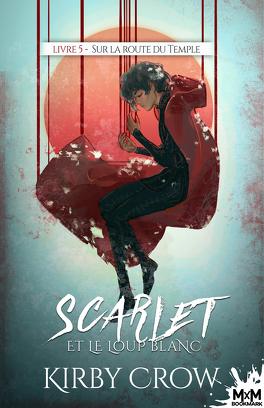 Couverture du livre : Scarlet et le Loup Blanc, Tome 5 : Sur la route du temple