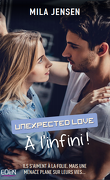 Unexpected Love, Tome 2 : À l'infini !