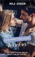 Unexpected Love, Tome 2 : À l'infini !
