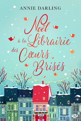 Noel A La Librairie Des Coeurs Brises Livre De Annie Darling