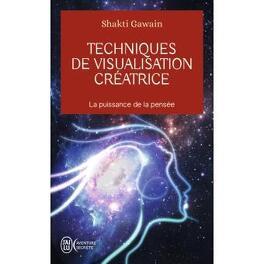 Couverture du livre : Techniques de visualisation créatrice : la puissance de la pensée