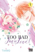 Too bad, I'm in love ! Tome 5