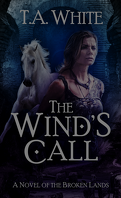 The Broken Lands, Tome 4 : The Wind's Call