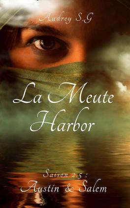 Couverture du livre : La Meute Harbor, Saison 2.5 : Austin & Salem