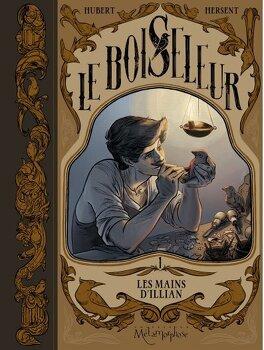 Couverture du livre : Le Boiseleur - Tome 1 - Les mains d'Illian