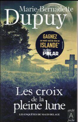 Couverture du livre : Les Enquêtes de Maud Delage, Tome 2 : Les Croix de la Pleine Lune, Drame à Bouteville