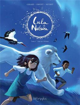 Couverture du livre : Lulu et Nelson, Tome 1 : Cap sur l'Afrique