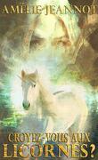 Croyez-vous aux Licornes ?