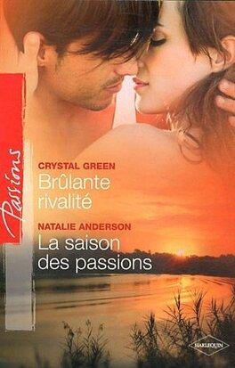 Couverture du livre : Brûlante rivalité / La Saison des passions
