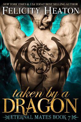 Couverture du livre : Eternal Mates, Tome 7 : Taken by a Dragon