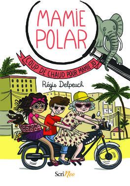 Couverture du livre : Mamie Polar – Coup de chaud pour Mamie Jo