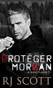 Le Sanctuaire, Tome 1 : Protéger Morgan