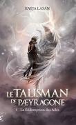 Le Talisman de Pæyragone, Tome 4 : La Rédemption des Ailés