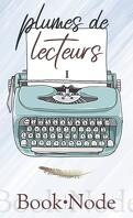 Plumes de lecteurs, Tome 1 : Recueil de textes et nouvelles : 2018-2019
