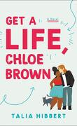 The Brown Sisters Book 1 : Get a Life, Chloe Brown