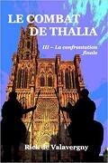 LE COMBAT DE THALIA TOME 3 : LA CONFRONTATION FINALE