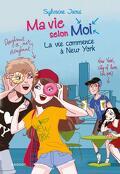 Ma vie selon moi, Tome 12 : La vie commence à New York