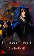 Dark-Side, les Séides d'Ashtart, Livre 3