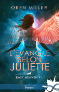 Easy Heaven, Tome 1 : L'Évangile selon Juliette