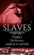 Slaves, Tome 1 : Vie humaine