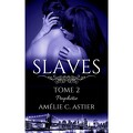 Slaves, Tome 2 : Prophétie